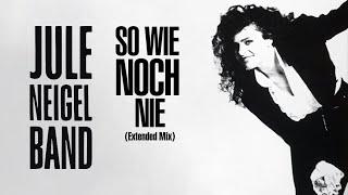 Jule Neigel - So Wie Noch Nie Extended Mix 1990