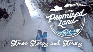 Ski Vermont - Promised Land: Stowe - Steeps and Storms