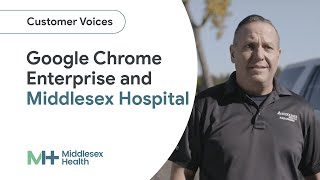 Hospital de Middlesex prioriza a los pacientes con Chrome Enterprise
