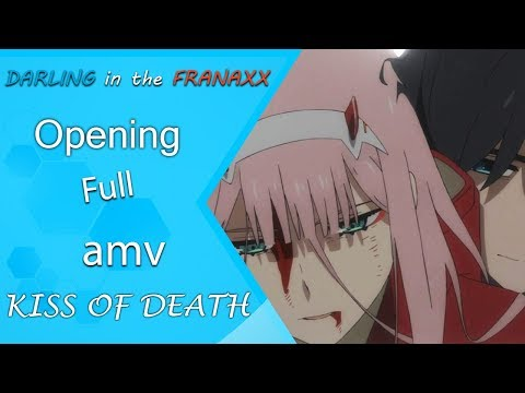 """AMV - Darling In The Franxx - Opening Full  - """"KISS OF DEATH"""""""