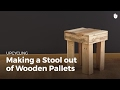 DIY Pallet Projects: Wooden Stool | Upcycling