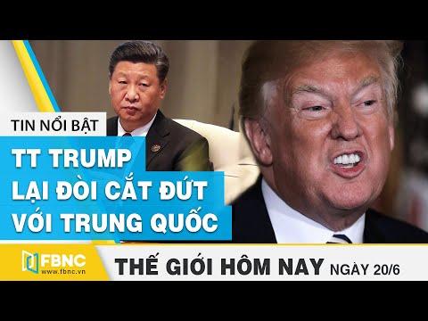 TT Trump lại đòi cắt đứt với Trung Quốc | Tin thế giới nổi bật 20/6/2020 | FBNC