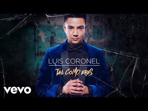 Luis Coronel  Tal Como Eres Audio