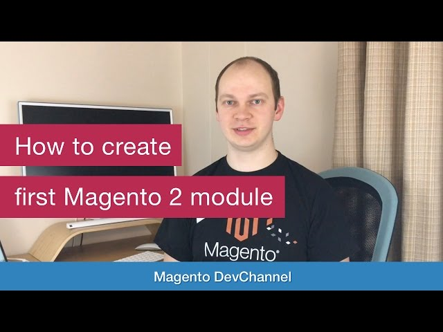 How to create my first Magento 2 module - Max Pronko