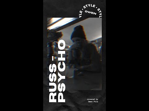 Russ - Psycho (Pt. 2) - Cover By Owen Pole