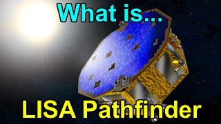 What is LISA Pathfinder?