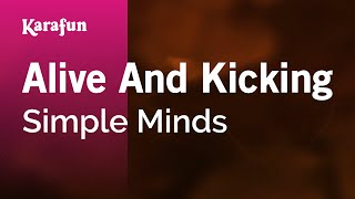 Karaoke Alive And Kicking - Simple Minds *