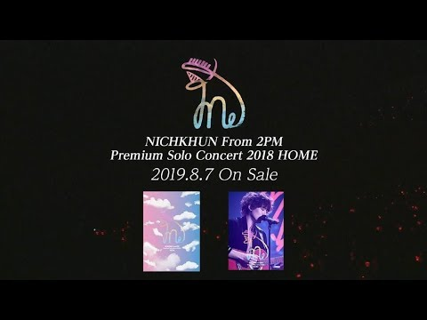 """『NICHKHUN (From 2PM) Premium Solo Concert 2018 """"HOME""""』Digest 2"""