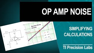 TI Precision Labs - Op Amps:  Noise - Simplifying calculations