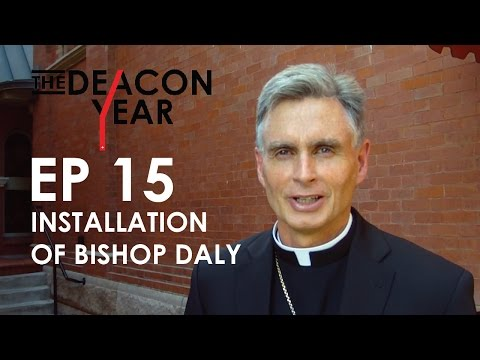 Installation of Bishop Daly, THE DEACON YEAR, Ep. 15