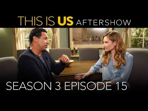 Aftershow: Season 3 Episode 15 - This Is Us (Digital Exclusive - Presented by Chevrolet)
