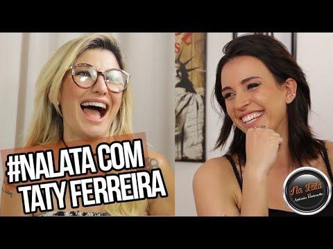 #NALATA com TATY FERREIRA (Acidez Feminina)