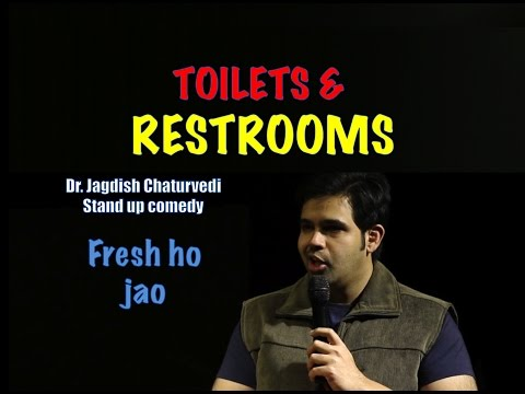 Toilets and Restrooms- Dr. Jagdish Chaturvedi: Stand up comedy India