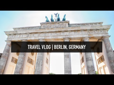 TRAVEL VLOG | Berlin, Germany