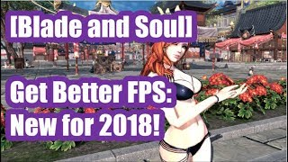 [Blade and Soul] CRAZY FPS INCREASE +15-20 FPS! NEW 2018!