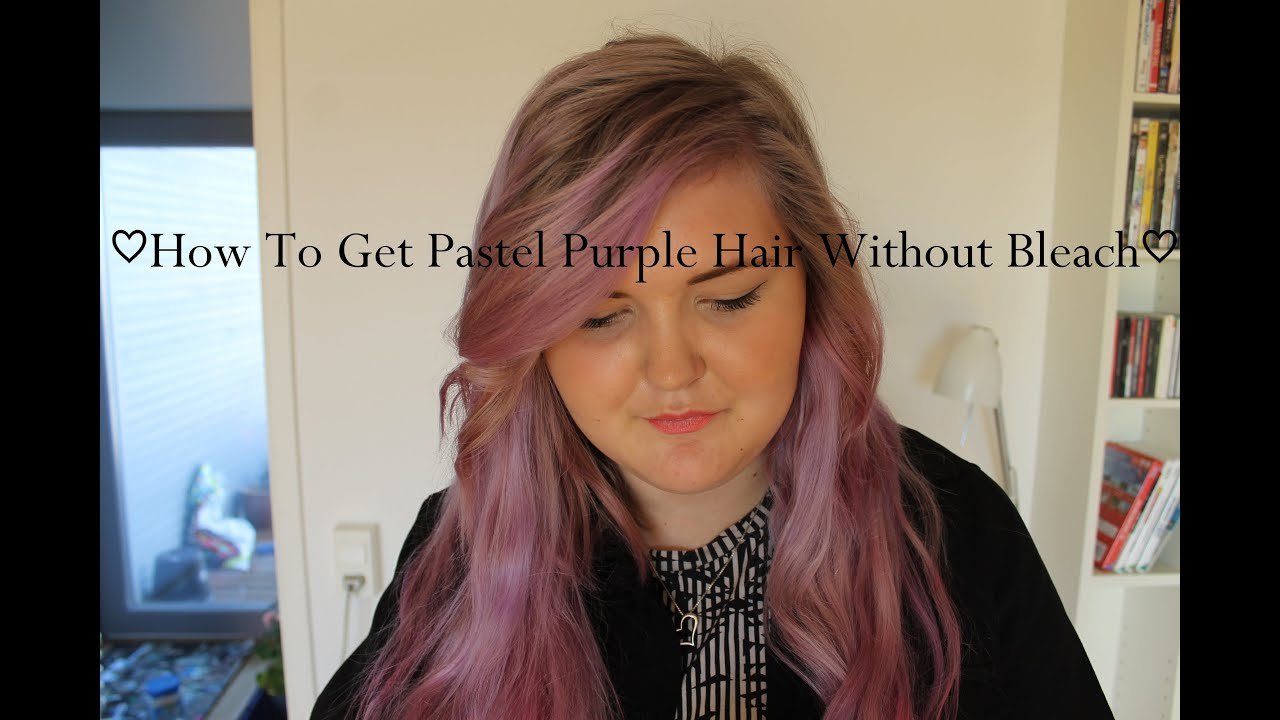 How To Get Pastel Purple Hair Without Bleaching Your Hair