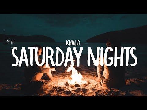Khalid - Saturday Nights (Lyrics)