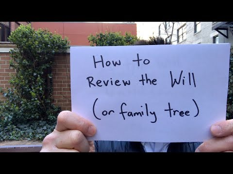 How to Review the Will (or Family Tree)