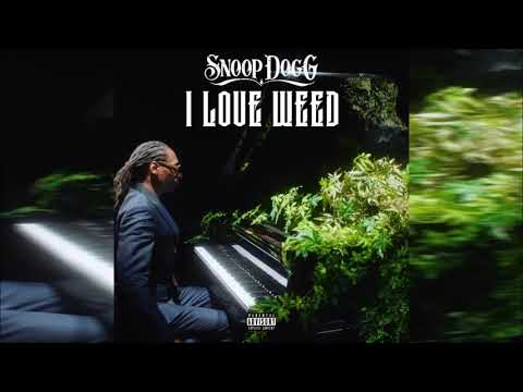 Snoop Dogg - I Love Weed (Explicit)