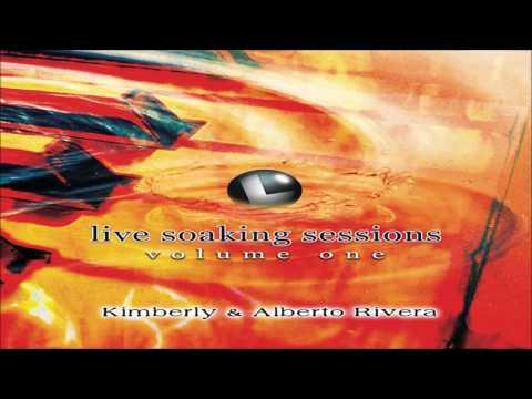 Kimberly and Alberto Rivera - Live Soaking Sessions. Vol. 1 (2006)
