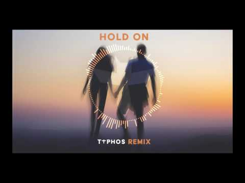 Hold On - Chord Overstreet (TYPHOS Remix)