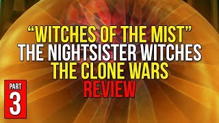 Witches of the Mist - The Nightsister Witches Arc [PART 3] - Star Wars: The Clone Wars