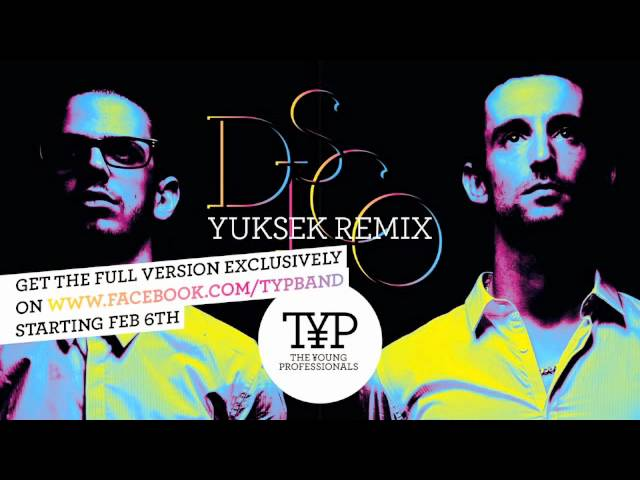 D.I.S.C.O — The Young Professionals (Yuksek Remix) — Teaser