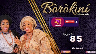 BOROKINI TELENOVELA S01 EP 85 latest Yoruba Web Series 2021