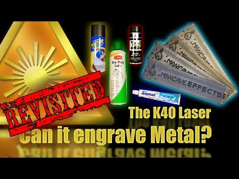 Can the K40 Laser Engrave Metal? REVISITED!
