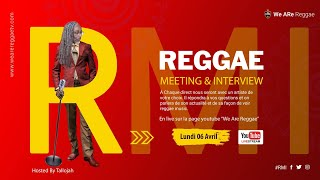PRÉSENTATION/LANCEMENT - WE ARE REGGAE - REGGAE MEETING AND INTERVIEWS