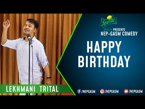 Happy Birthday | Nepali Stand-Up Comedy | Lekhmani Trital | Nep-Gasm Comedy