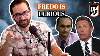 Fredo Is Furious | The Matt Walsh Show Ep. 316