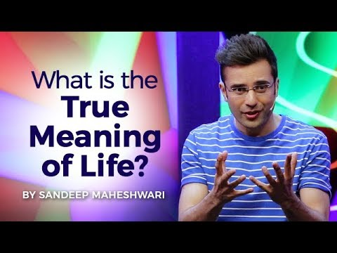 What is the True Meaning of Life? By Sandeep Maheshwari I Hindi