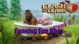 Clash of Clans || Farming for Days || Part 2