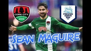Sean Maguire ★ Welcome to Preston North End ★ Best Goals and Skills (HD)