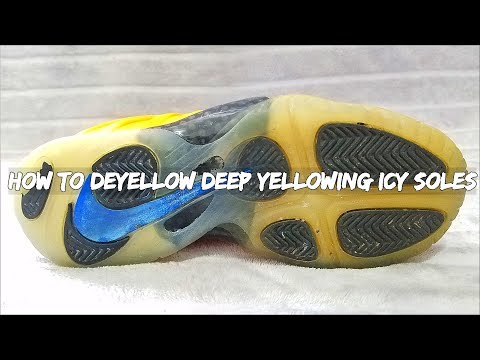How To Deyellow DEEP Yellowing Icy Soles