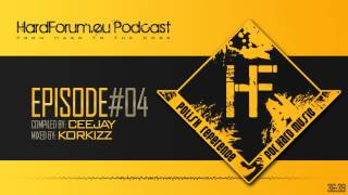 Episode#04 - Korkizz @ HardForum.eu Podcast - Compiled by CeeJay
