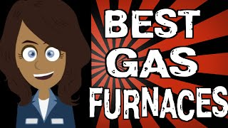 Best Gas Furnaces