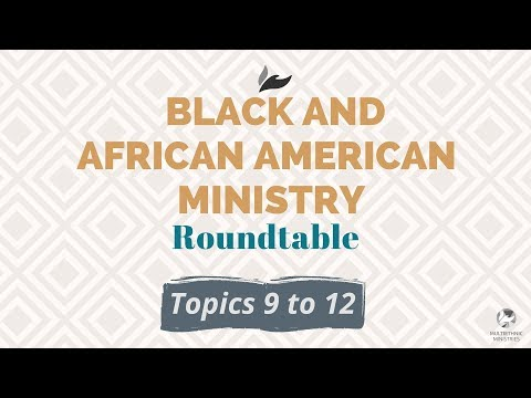 Black and African American Ministry Webinar (3/3)