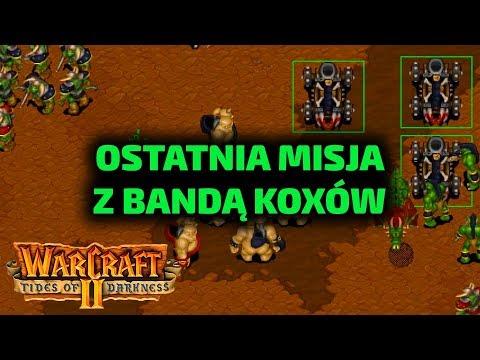 OSTATNIA MISJA - BANDA KOXÓW - WarCraft 2 orkowie dodatek gameplay - Misja 12