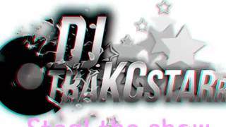 Steal the show by: DJ TraKCstarr