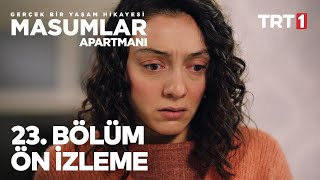 Masumlar Apartmanı 23. Bölüm  Ön İzleme