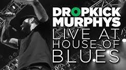 Dropkick Murphys — Live at House of Blues (Full Set)