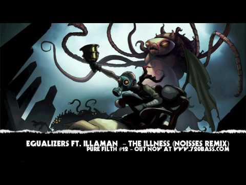 Equalizers - The Illness ft. Illaman - Noisses Remix (Pure Filth #12)