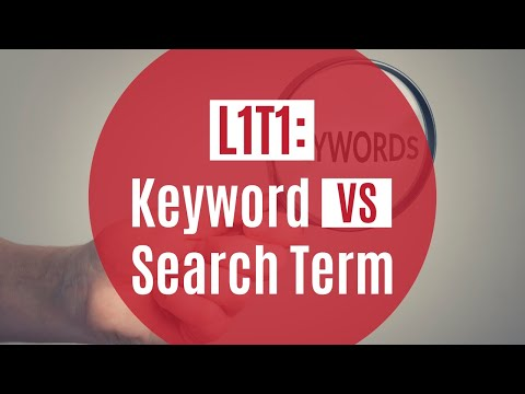 L1T1: Keyword Vs. Search Term