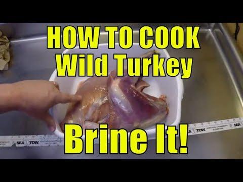 Brining! (How To Prepare A Turkey -Even WILD TURKEY!)