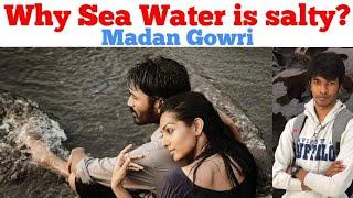 Why Sea water is Salty? | Tamil | Madan Gowri