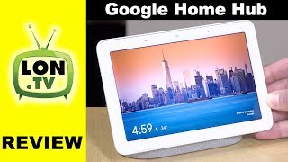 Google Home Hub Review : Google Home with a Screen