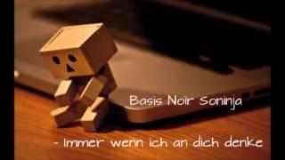 Basis Noir Soninja - Immer wenn ich an dich denke