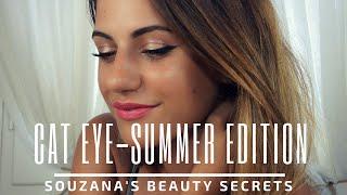 Cat Eye Make Up/Summer Edition- Souzana's Beauty Secrets